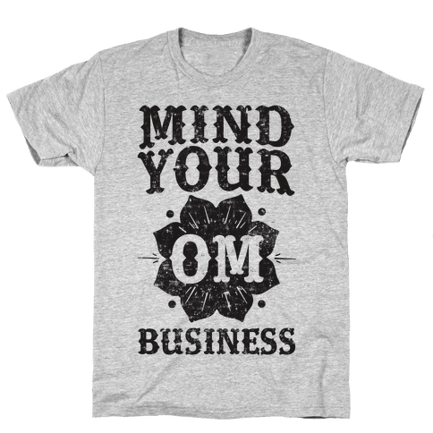 Mind Your Om Business Mens T-Shirt
