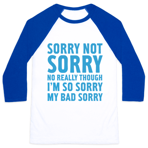 Sorry Not Sorry (Socially Awkward Introvert) Baseball Tee