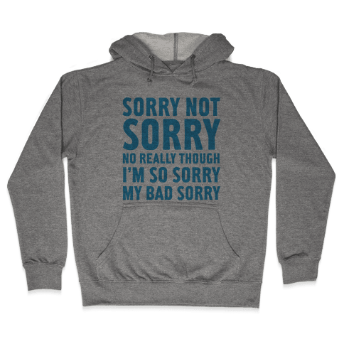 Sorry Not Sorry (Socially Awkward Introvert) Hooded Sweatshirt