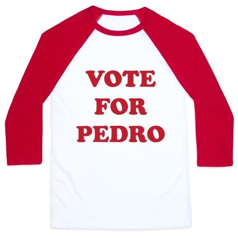 Vote for Pedro Baseball Tee