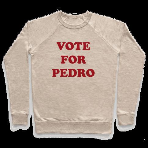 Vote for Pedro Pullover