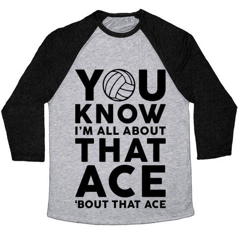 You Know I'm All About That Ace Baseball Tee