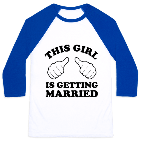 This Girl Is Getting Married Baseball Tee