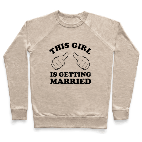 This Girl Is Getting Married Pullover