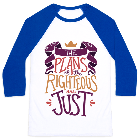 The Plans Of The Righteous Are Just Baseball Tee