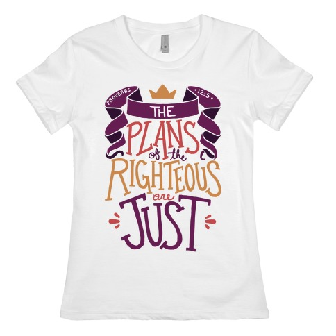 The Plans Of The Righteous Are Just Womens T-Shirt