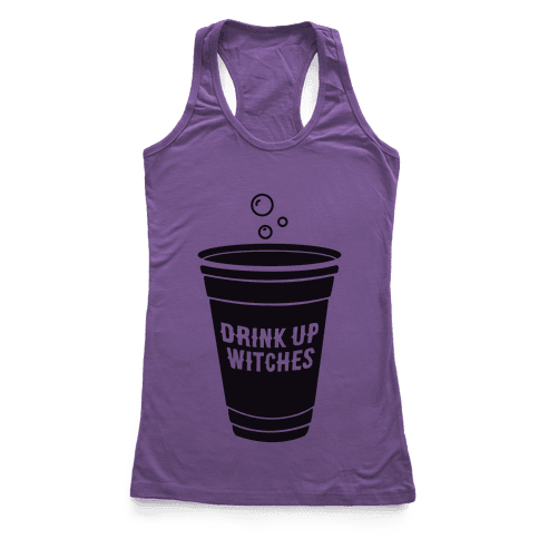 Drink Up Witches Racerback Tank Top