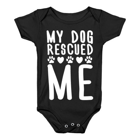 My Dog Rescued Me Baby Onesy