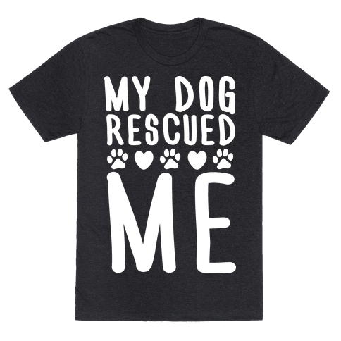 My Dog Rescued Me