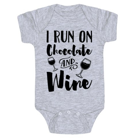 I Run On Chocolate And Wine Baby Onesy