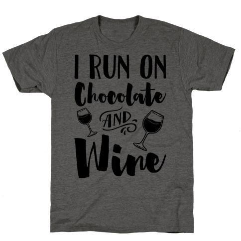 I Run On Chocolate And Wine T-Shirt