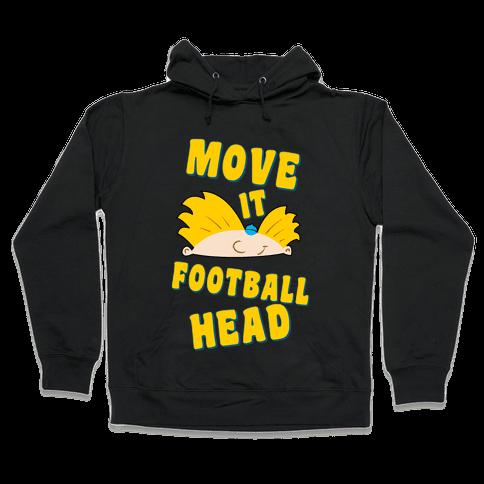 Move It Football Head! Hooded Sweatshirt