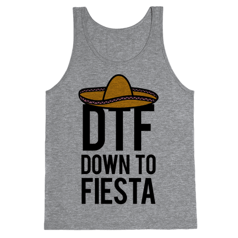 DTF (Down To Fiesta) Tank Top