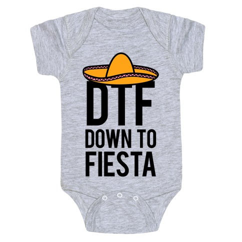 503abd933 DTF (Down To Fiesta) Baby One-Piece | LookHUMAN