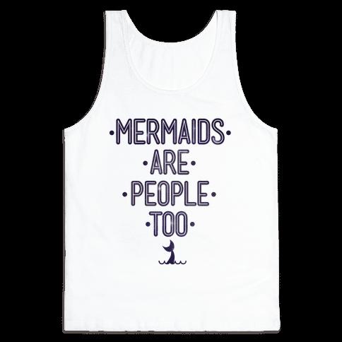 Mermaids Are People Too Tank Top