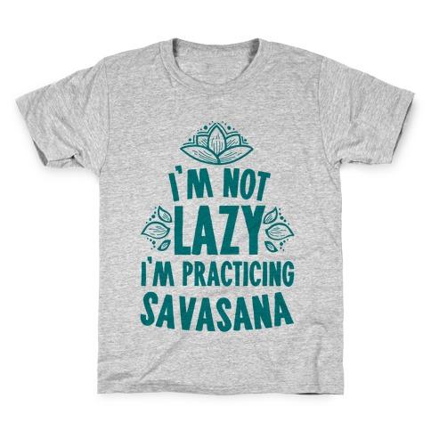 I'm Not Lazy I'm Practicing Savasana Kids T-Shirt