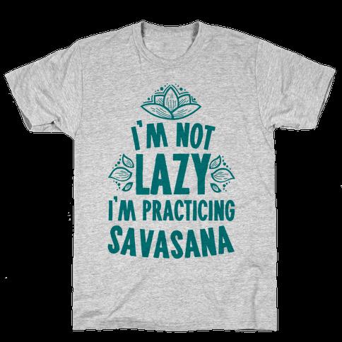 I'm Not Lazy I'm Practicing Savasana Mens T-Shirt