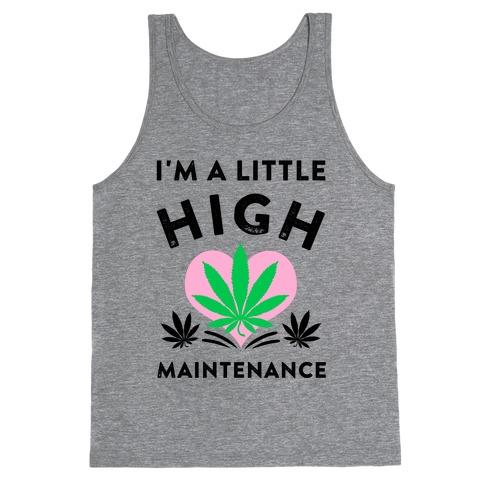I'm a Little High Maintenance Tank Top