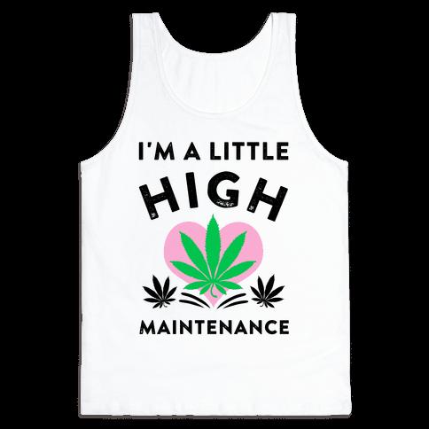 I'm a Little High Maintenance