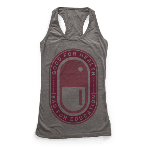 Good For Health Bad For Education Racerback Tank Top