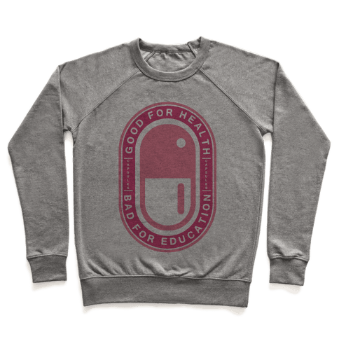 Good For Health Bad For Education Pullover