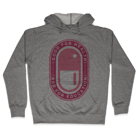 Good For Health Bad For Education Hooded Sweatshirt