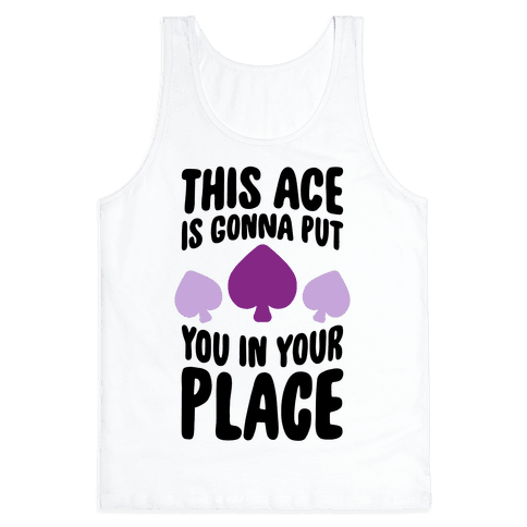 This Ace Is Gonna Put You In Your Place Tank Top