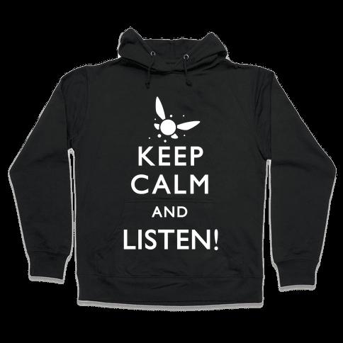 Keep Calm And Listen Hooded Sweatshirt