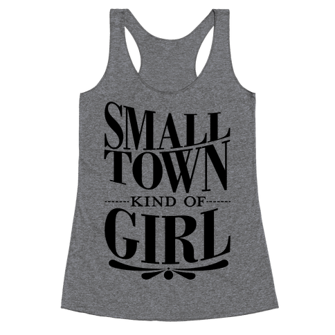 Small Town Kind Of Girl Racerback Tank Top