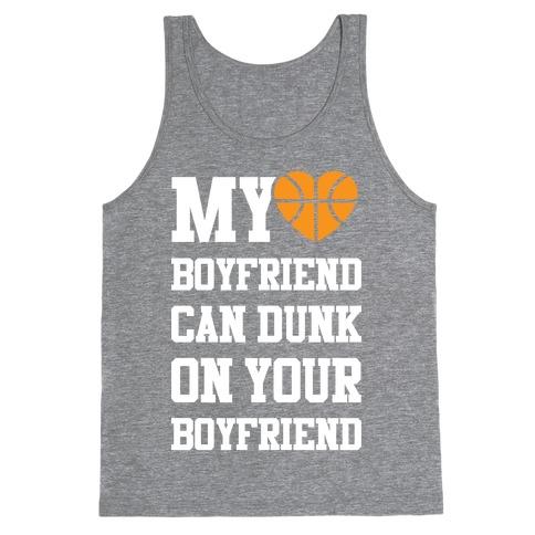 My Boyfriend Can Dunk On Your Boyfriend Tank Top