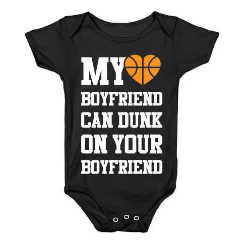 My Boyfriend Can Dunk On Your Boyfriend Baby Onesy