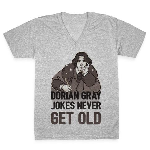 Dorian Gray Jokes Never Get Old V-Neck Tee Shirt