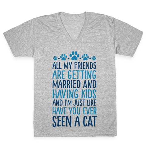 All My Friends Are Getting Married And I Just Love Cats V-Neck Tee Shirt
