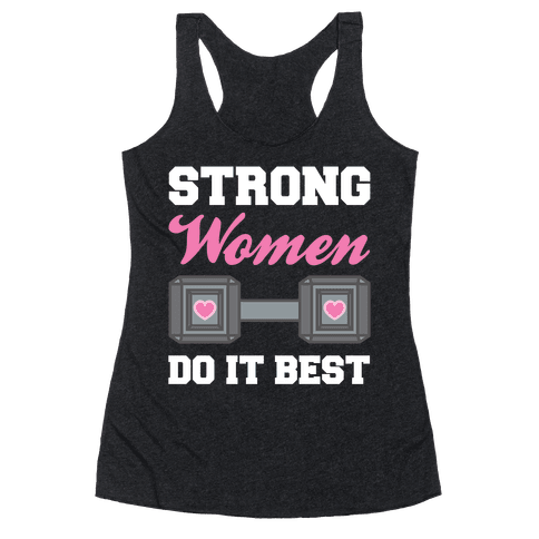 Strong Women Do It Best Racerback Tank Top