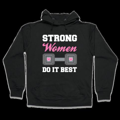Strong Women Do It Best Hooded Sweatshirt