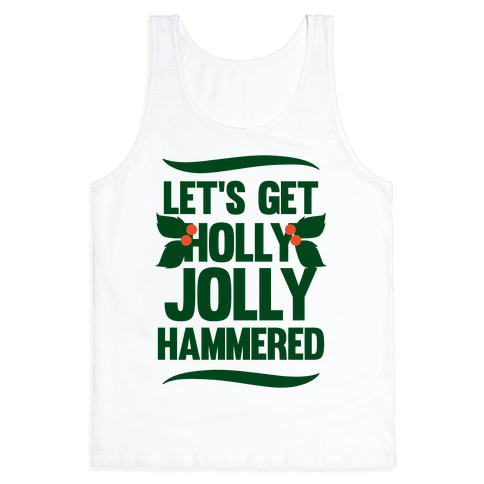 Let's Get Hollly Jolly Hammered Tank Top