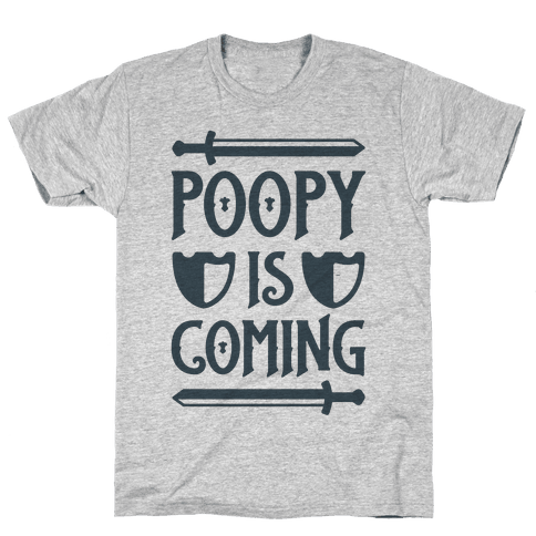 Poopy Is Coming Mens T-Shirt