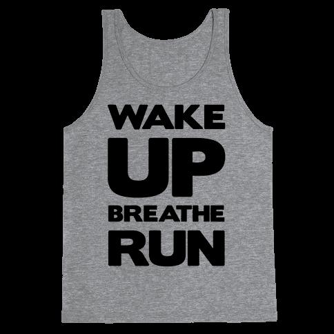 Wake Up Breathe Run Tank Top