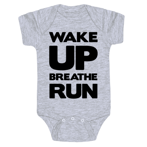 Wake Up Breathe Run Baby Onesy