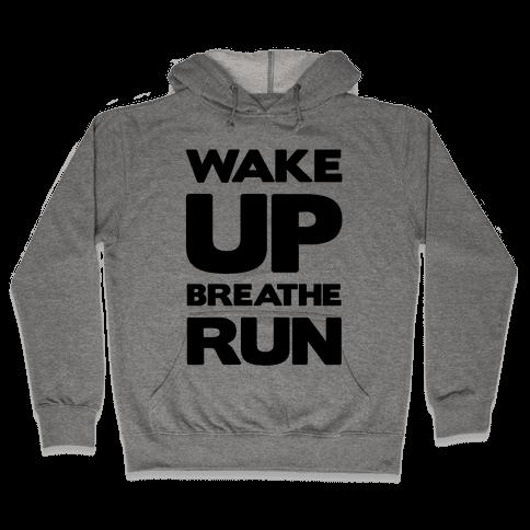 Wake Up Breathe Run Hooded Sweatshirt