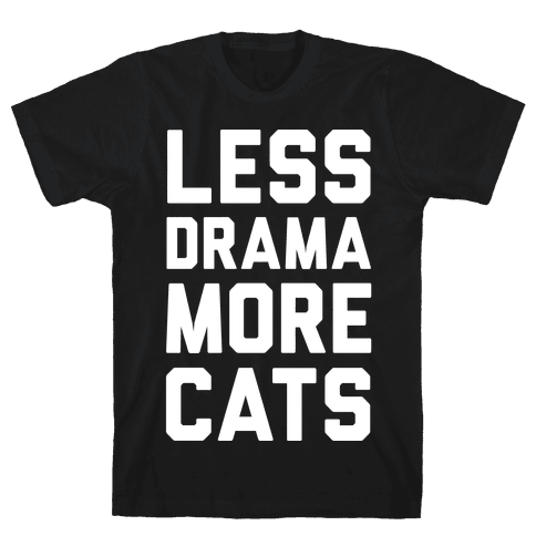 Less Drama More Cats Mens T-Shirt