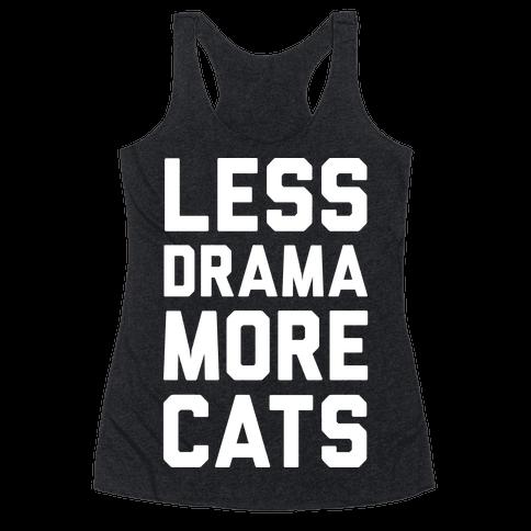 Less Drama More Cats Racerback Tank Top