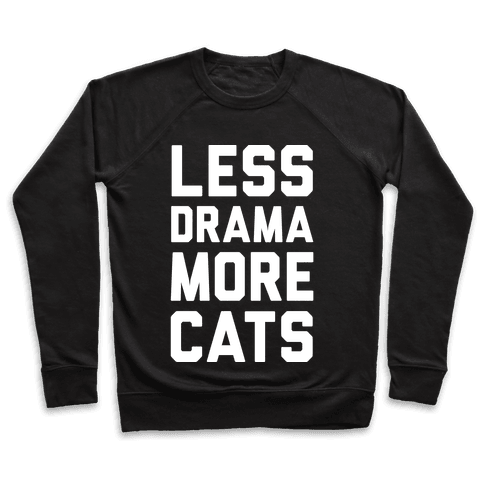 Less Drama More Cats Pullover