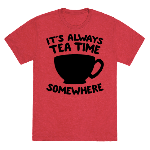 It's Always Tea Time Somewhere