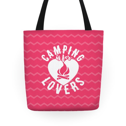 Camping Is For Lovers Tote