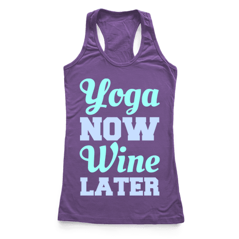 Yoga Now Wine Later Racerback Tank Top