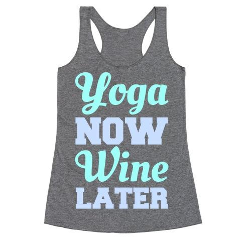 Yoga Now Wine Later Racerback Tank Top