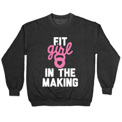 Fit Girl In The Making Pullover