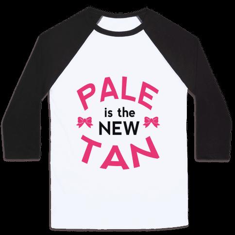 Pale is the New Tan! Baseball Tee