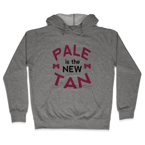 Pale is the New Tan! Hooded Sweatshirt
